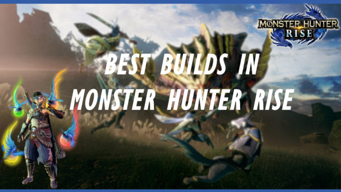 monster-hunter-rise-best-builds